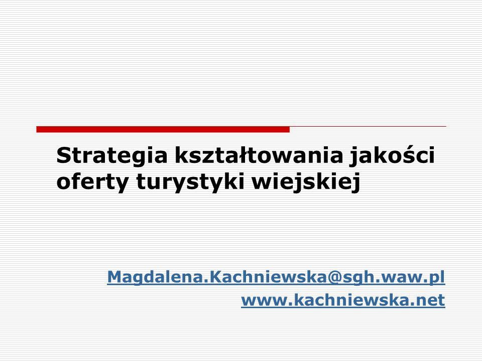 Strategia kształtowania jakości oferty turystyki wiejskiej