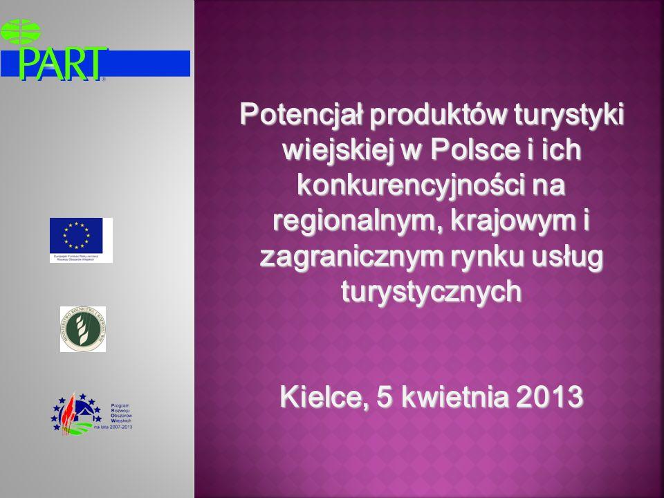 Potencjał produktów turystyki wiejskiej w Polsce i ich konkurencyjności na regionalnym, krajowym i zagranicznym rynku usług turystycznych