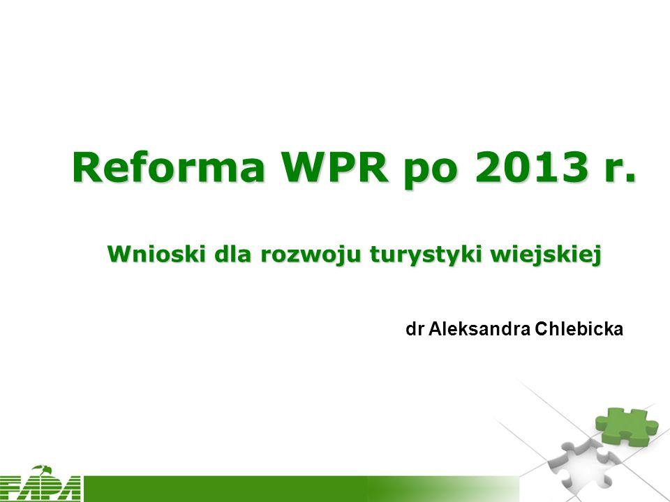 Reforma WPR po 2013 r. Wnioski dla rozwoju turystyki wiejskiej