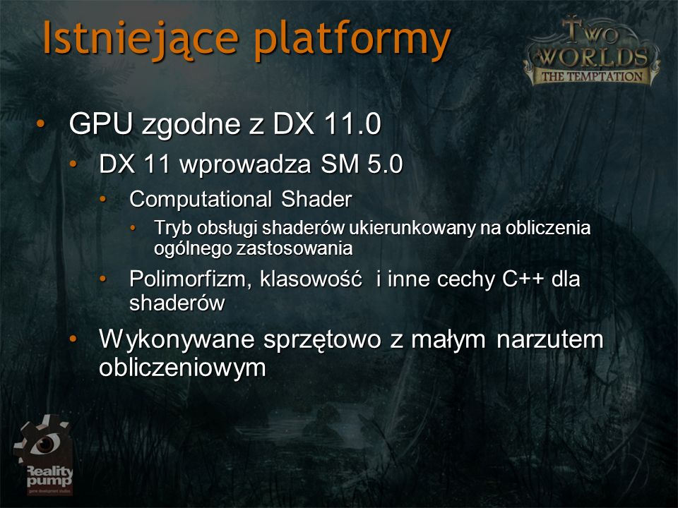 Istniejące platformy GPU zgodne z DX 11.0 DX 11 wprowadza SM 5.0