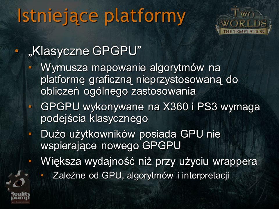 """Istniejące platformy """"Klasyczne GPGPU"""
