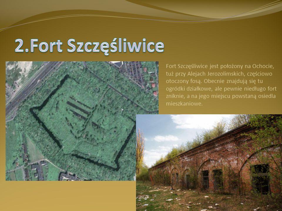 2.Fort Szczęśliwice