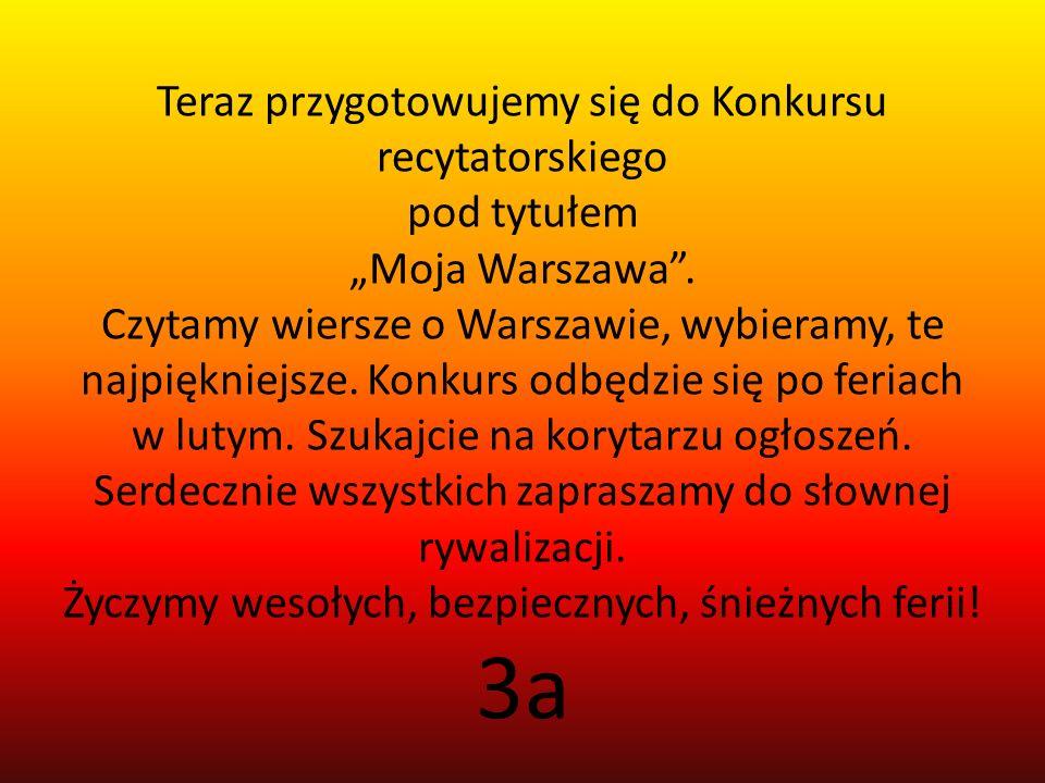 """Teraz przygotowujemy się do Konkursu recytatorskiego pod tytułem """"Moja Warszawa ."""