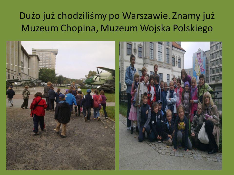 Dużo już chodziliśmy po Warszawie
