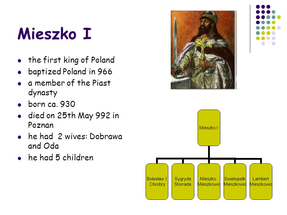 Mieszko I the first king of Poland baptized Poland in 966