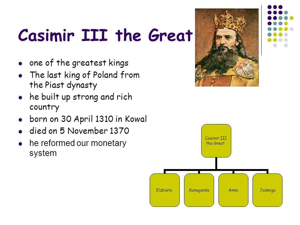 Casimir III the Great one of the greatest kings
