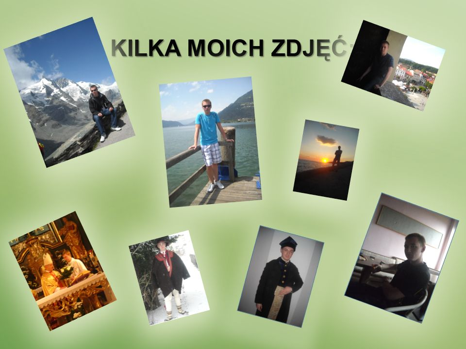 KILKA MOICH ZDJĘĆ: