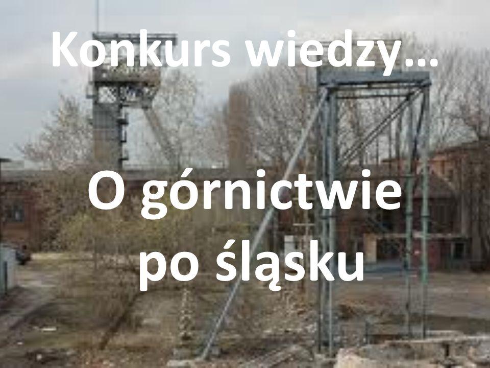 Konkurs wiedzy… O górnictwie po śląsku