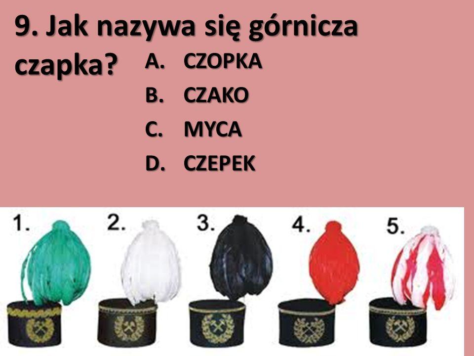 9. Jak nazywa się górnicza czapka