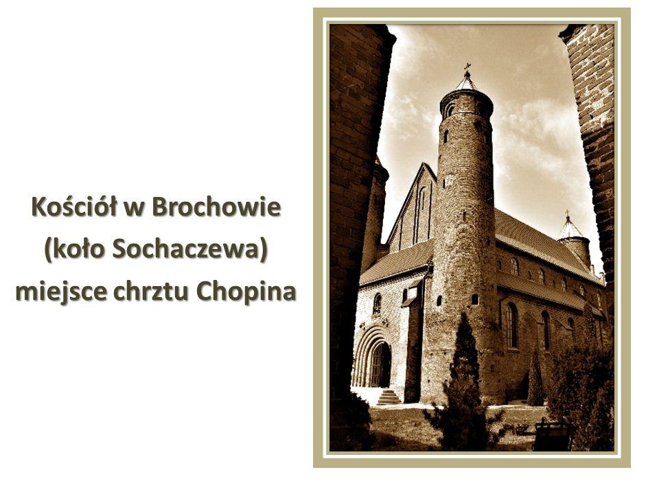 Kościół w Brochowie (koło Sochaczewa) miejsce chrztu Chopina