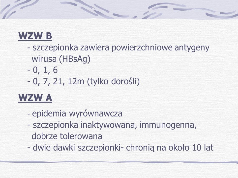 WZW B WZW A wirusa (HBsAg) - 0, 1, 6 - 0, 7, 21, 12m (tylko dorośli)
