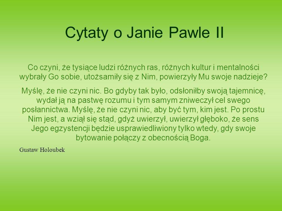 Cytaty o Janie Pawle II