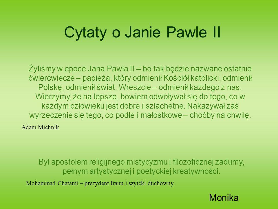 Cytaty o Janie Pawle II Monika