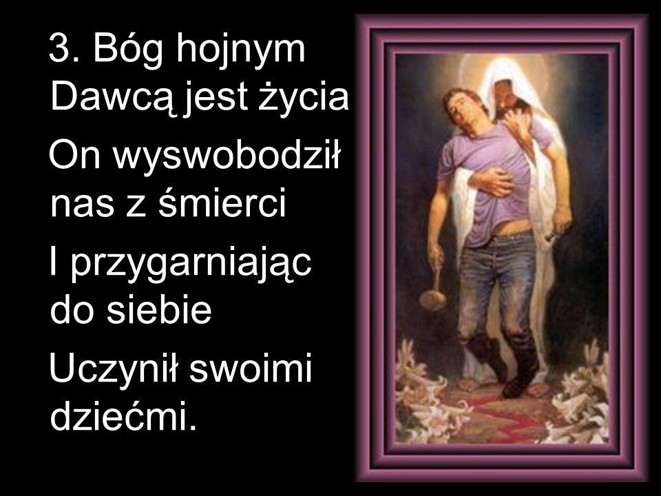 3. Bóg hojnym Dawcą jest życia