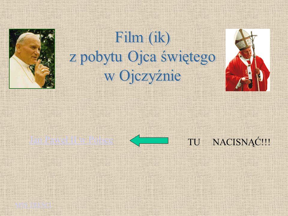 Film (ik) z pobytu Ojca świętego w Ojczyźnie Jan Paweł II w Polsce