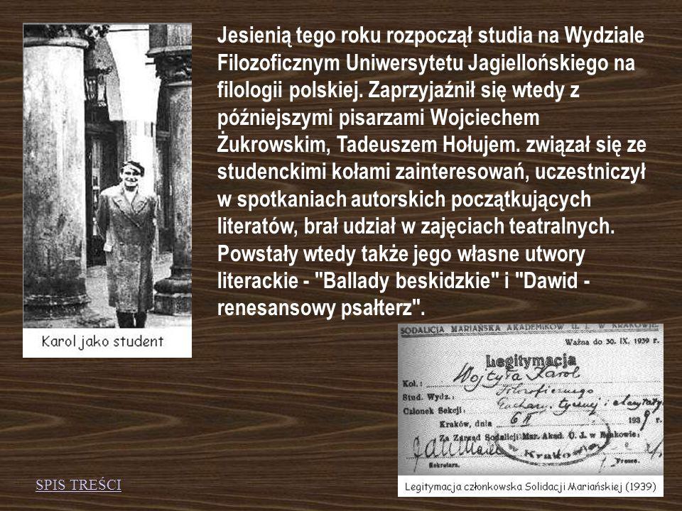Jesienią tego roku rozpoczął studia na Wydziale Filozoficznym Uniwersytetu Jagiellońskiego na filologii polskiej. Zaprzyjaźnił się wtedy z późniejszymi pisarzami Wojciechem Żukrowskim, Tadeuszem Hołujem. związał się ze studenckimi kołami zainteresowań, uczestniczył w spotkaniach autorskich początkujących literatów, brał udział w zajęciach teatralnych. Powstały wtedy także jego własne utwory literackie - Ballady beskidzkie i Dawid - renesansowy psałterz .