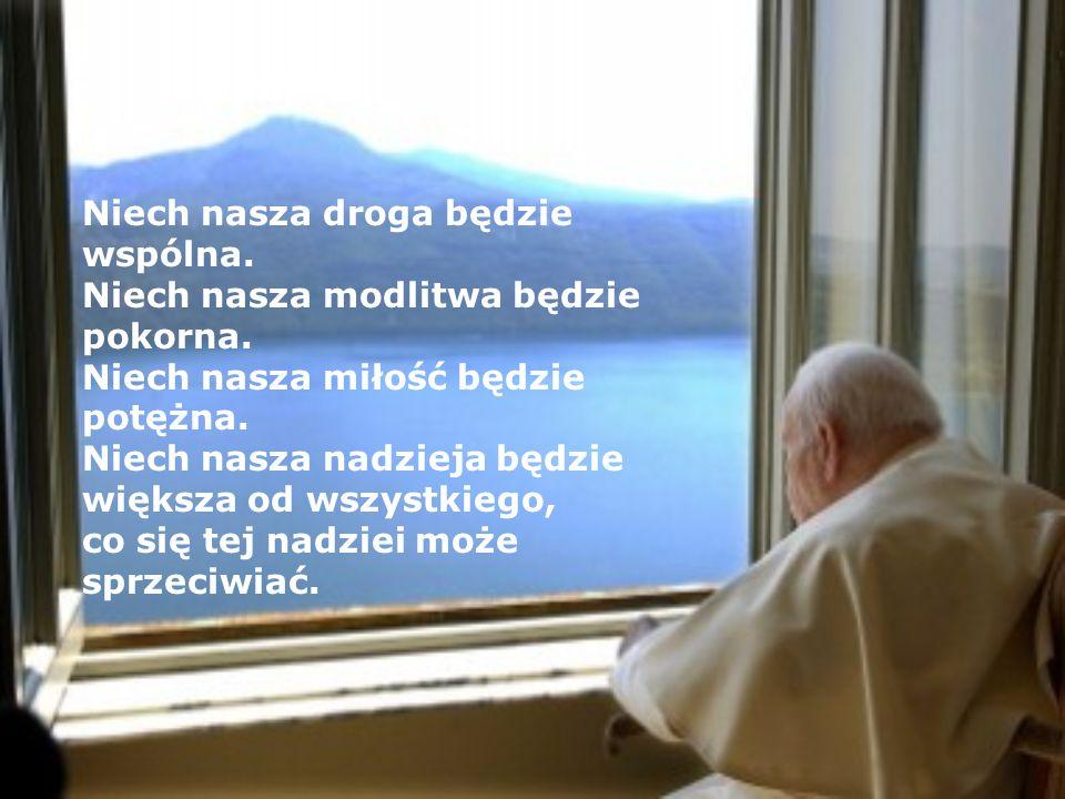 Niech nasza droga będzie wspólna. Niech nasza modlitwa będzie pokorna