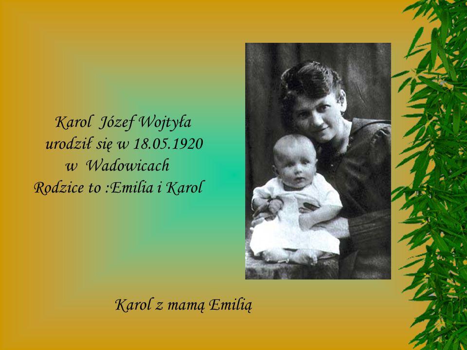 Rodzice to :Emilia i Karol