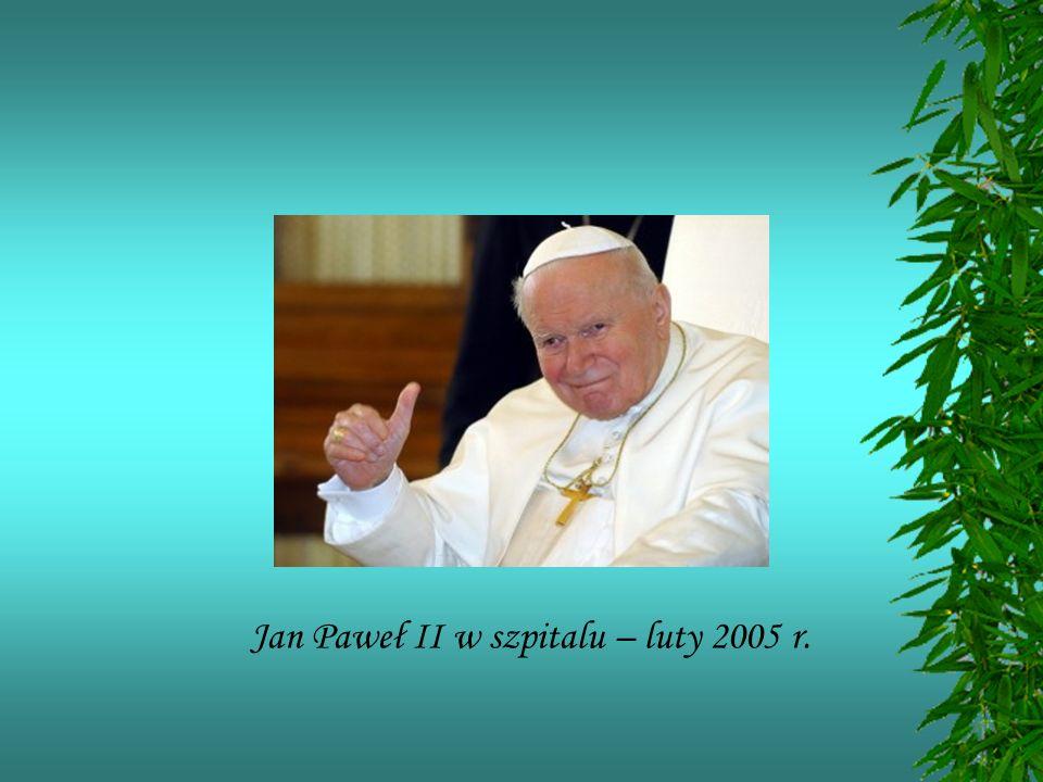 Jan Paweł II w szpitalu – luty 2005 r.