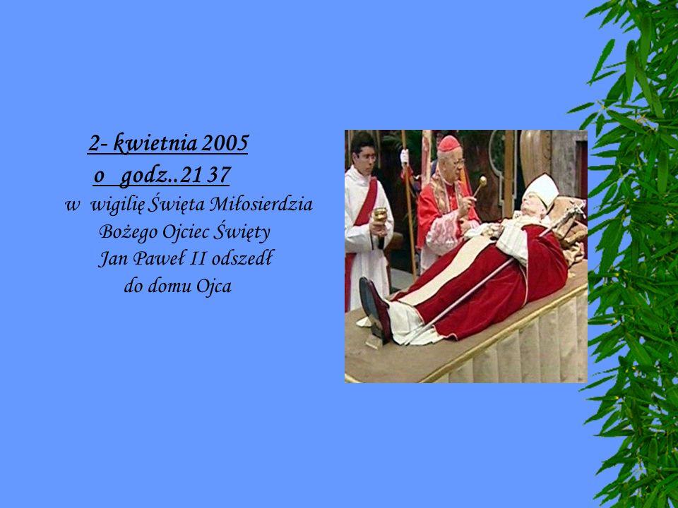 o godz..21 37 w wigilię Święta Miłosierdzia