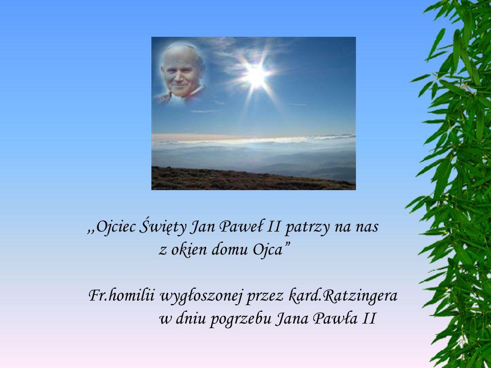 ,,Ojciec Święty Jan Paweł II patrzy na nas