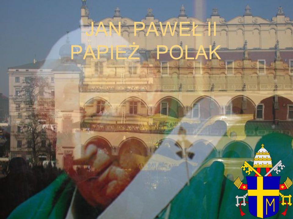 JAN PAWEŁ II PAPIEŻ POLAK