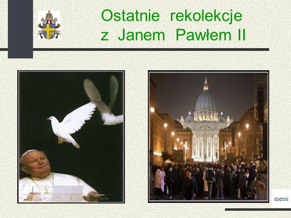 Ostatnie rekolekcje z Janem Pawłem II