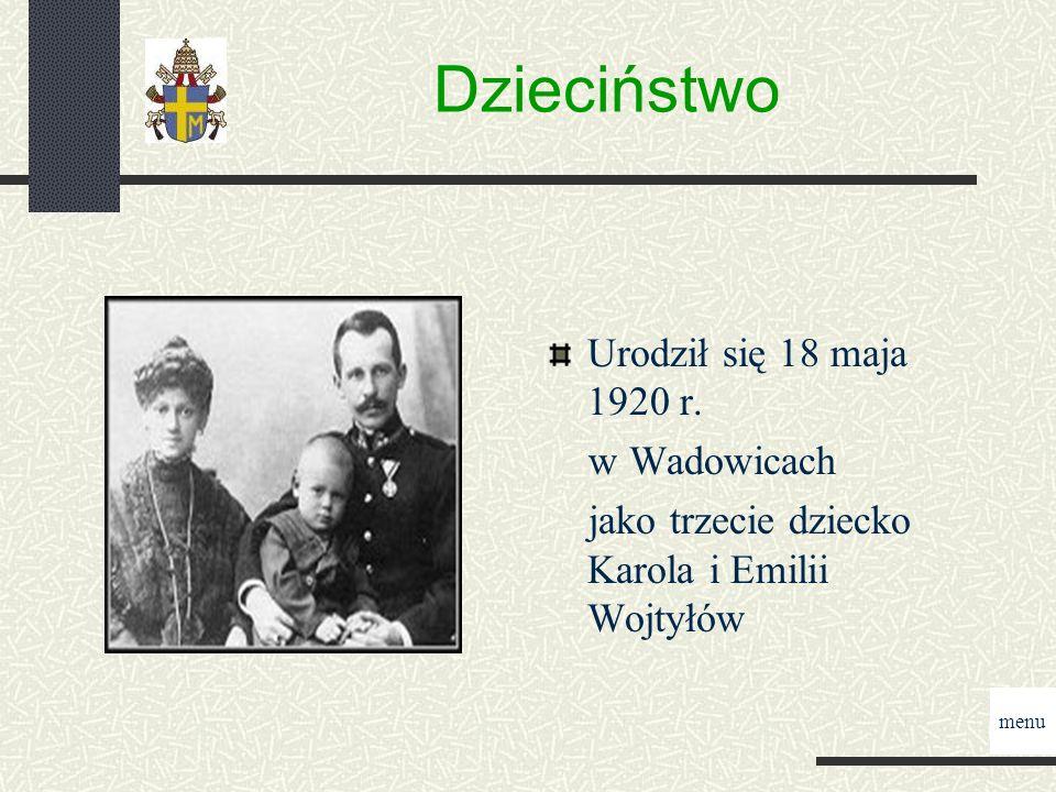 Dzieciństwo Urodził się 18 maja 1920 r. w Wadowicach