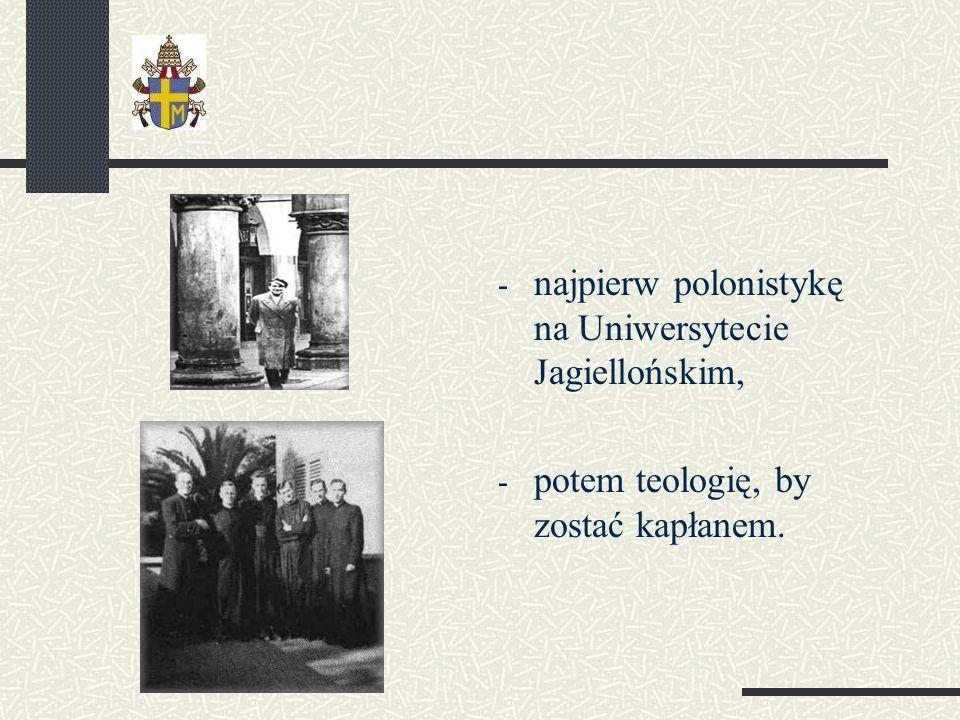 najpierw polonistykę na Uniwersytecie Jagiellońskim,