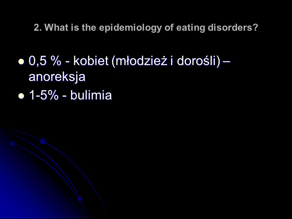 2. What is the epidemiology of eating disorders