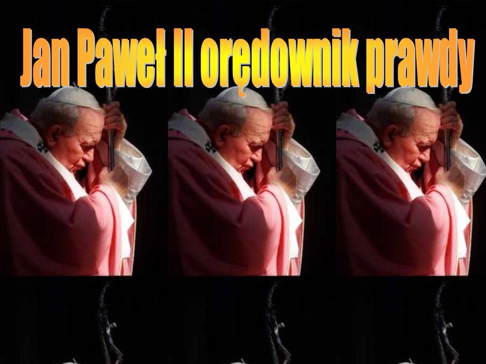 Jan Paweł II orędownik prawdy