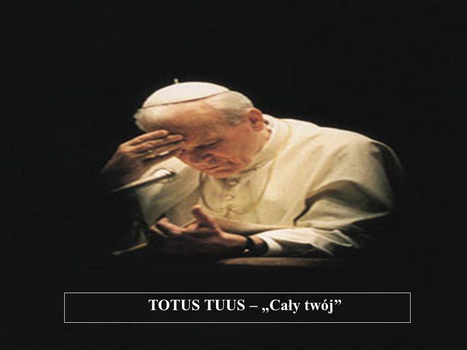 """TOTUS TUUS – """"Cały twój"""