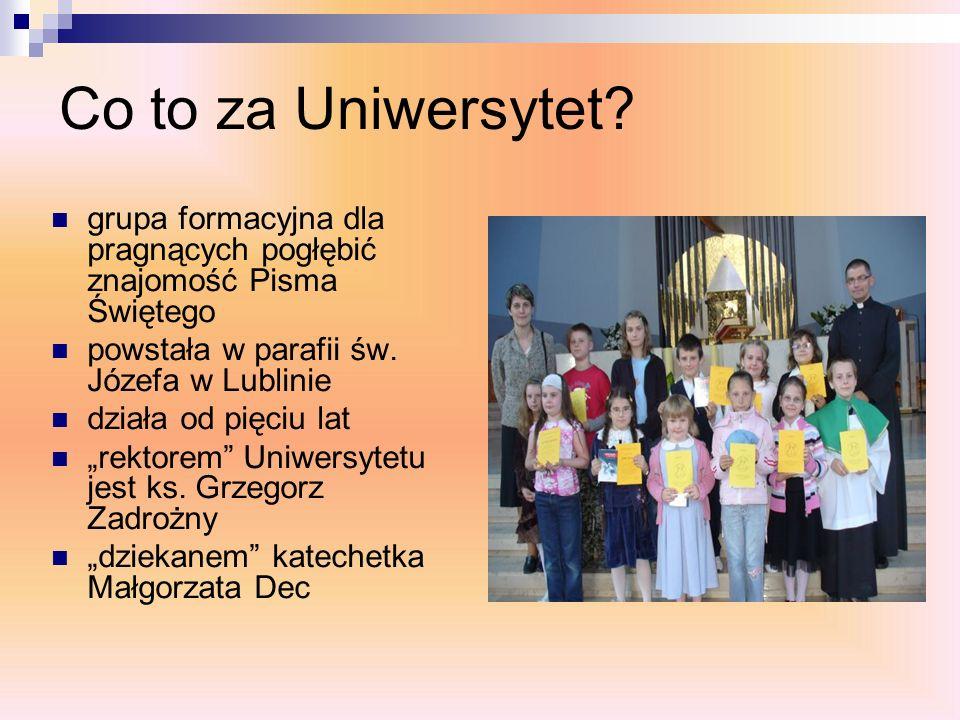 Co to za Uniwersytet grupa formacyjna dla pragnących pogłębić znajomość Pisma Świętego. powstała w parafii św. Józefa w Lublinie.
