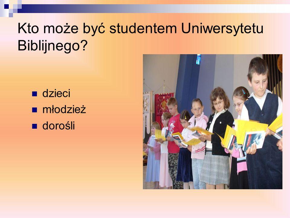 Kto może być studentem Uniwersytetu Biblijnego