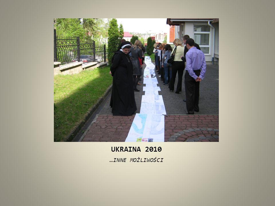 UKRAINA 2010 …INNE MOŻLIWOŚCI