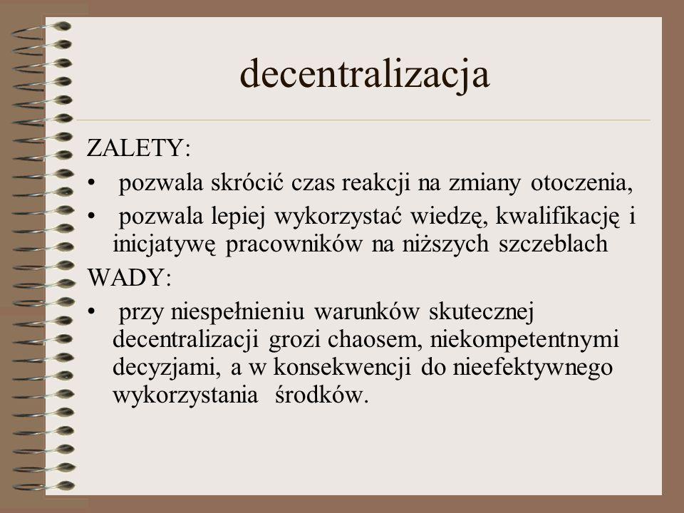 decentralizacja ZALETY: