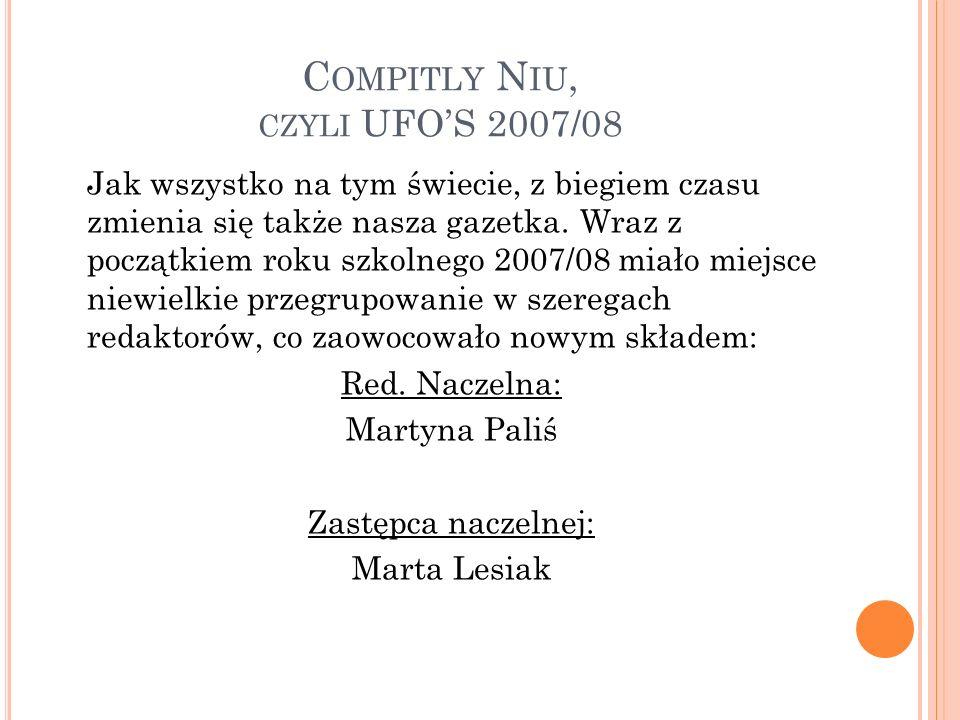 Compitly Niu, czyli UFO'S 2007/08