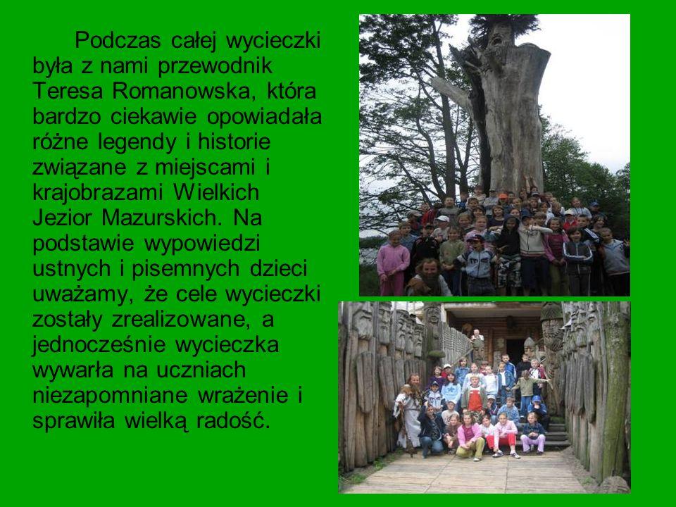 Podczas całej wycieczki była z nami przewodnik Teresa Romanowska, która bardzo ciekawie opowiadała różne legendy i historie związane z miejscami i krajobrazami Wielkich Jezior Mazurskich.