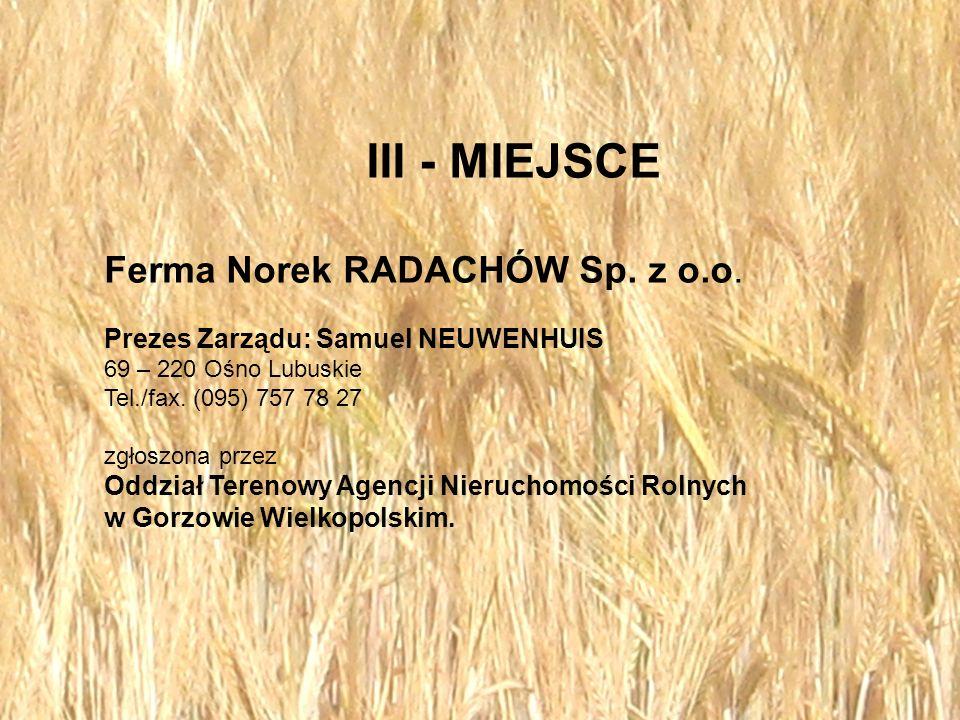 III - MIEJSCE Ferma Norek RADACHÓW Sp. z o.o.