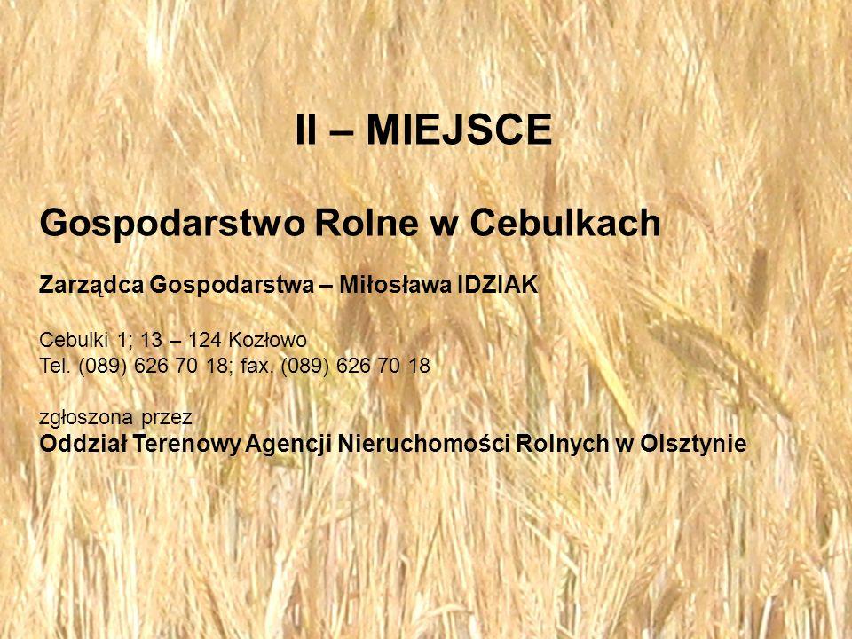 II – MIEJSCE Gospodarstwo Rolne w Cebulkach