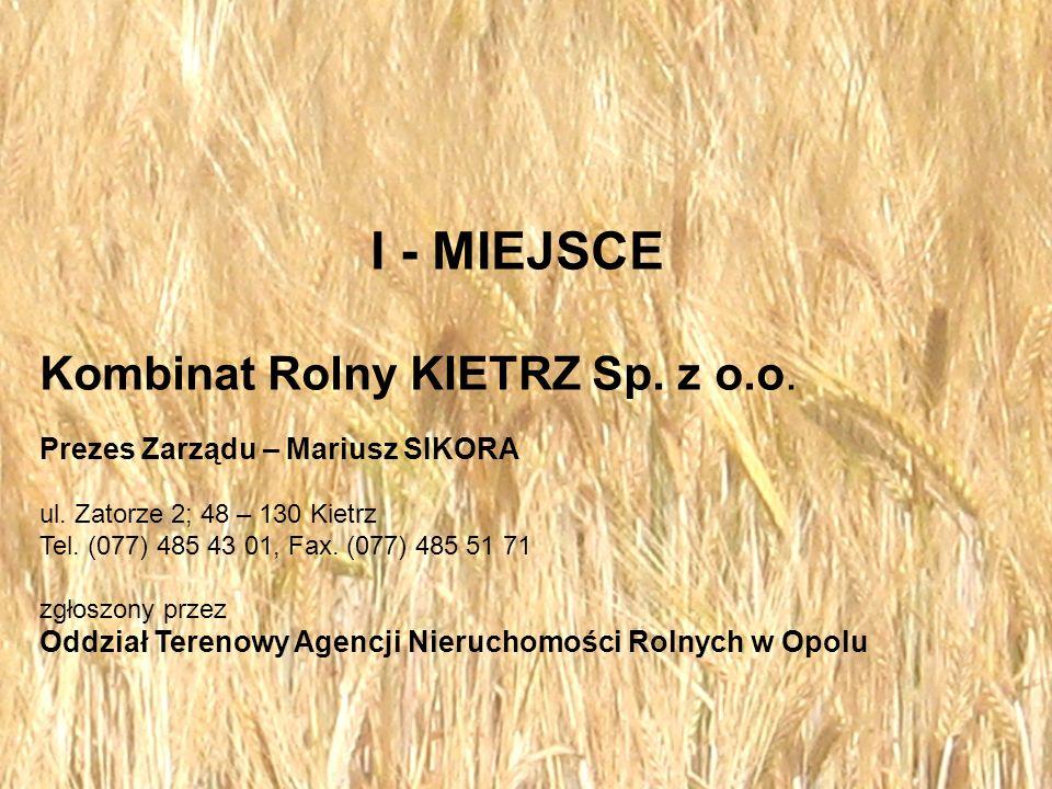 I - MIEJSCE Kombinat Rolny KIETRZ Sp. z o.o.