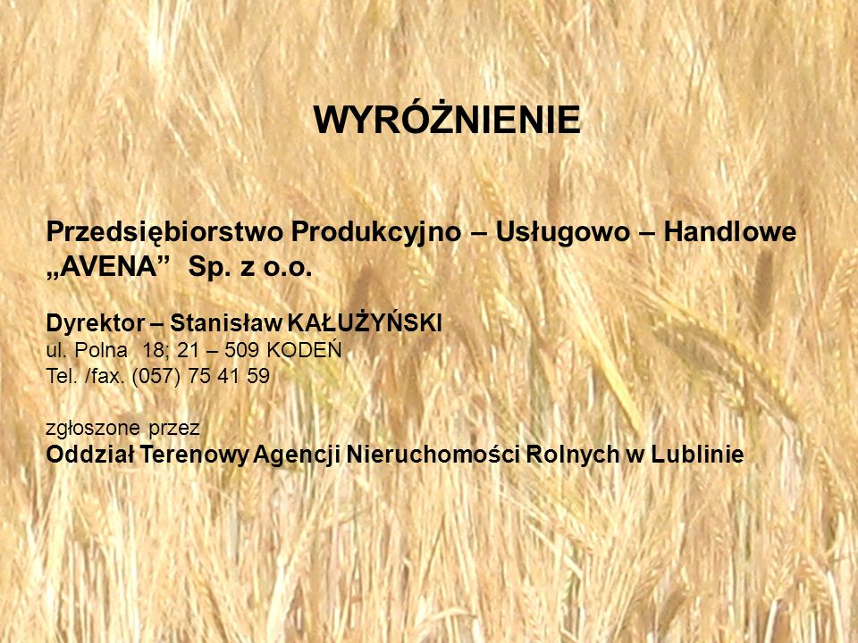 """WYRÓŻNIENIE Przedsiębiorstwo Produkcyjno – Usługowo – Handlowe """"AVENA Sp. z o.o. Dyrektor – Stanisław KAŁUŻYŃSKI."""