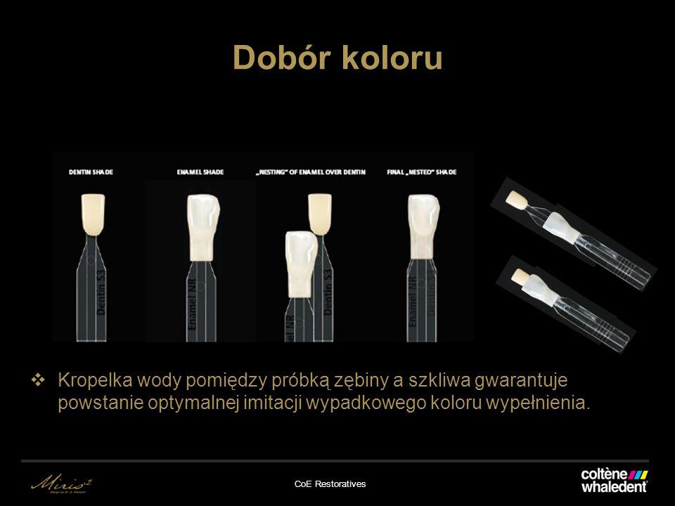 Dobór koloru Kropelka wody pomiędzy próbką zębiny a szkliwa gwarantuje powstanie optymalnej imitacji wypadkowego koloru wypełnienia.