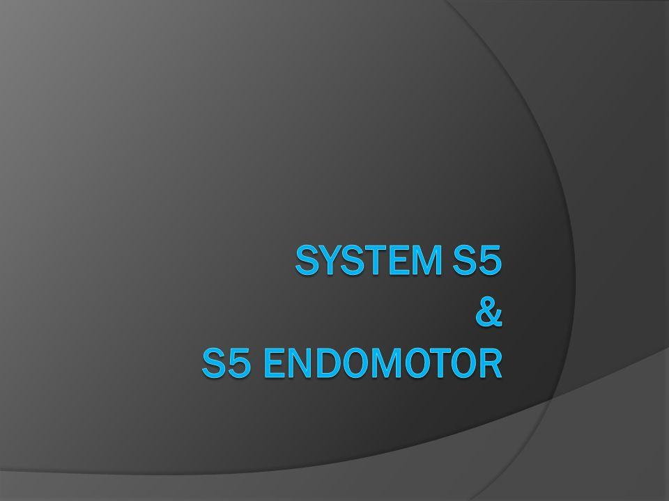 System S5 & S5 Endomotor Witam Państwa serdecznie