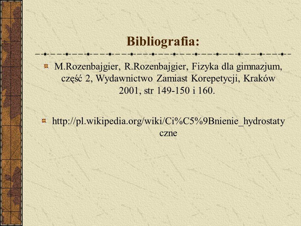 Bibliografia: M.Rozenbajgier, R.Rozenbajgier, Fizyka dla gimnazjum, część 2, Wydawnictwo Zamiast Korepetycji, Kraków 2001, str 149-150 i 160.