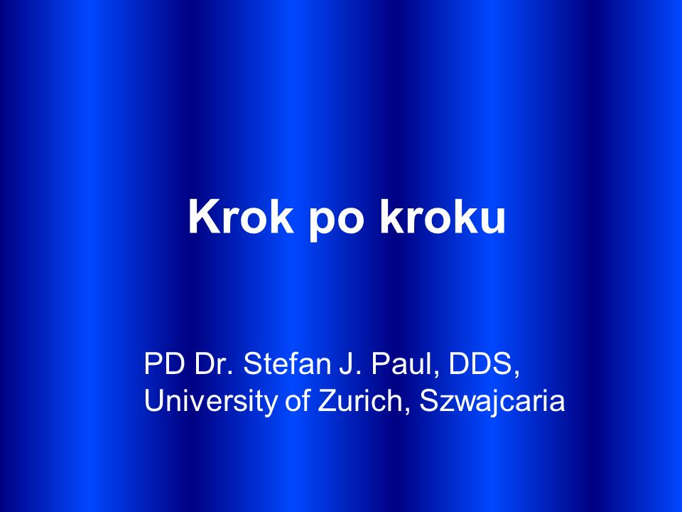 PD Dr. Stefan J. Paul, DDS, University of Zurich, Szwajcaria