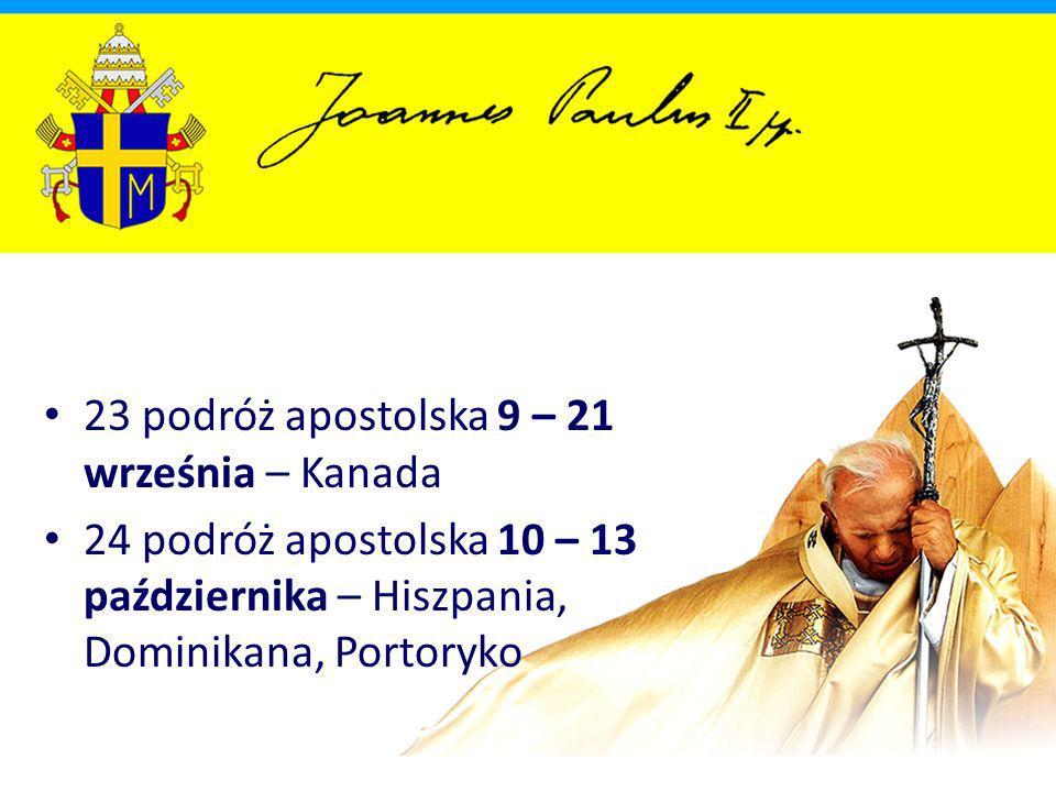 23 podróż apostolska 9 – 21 września – Kanada