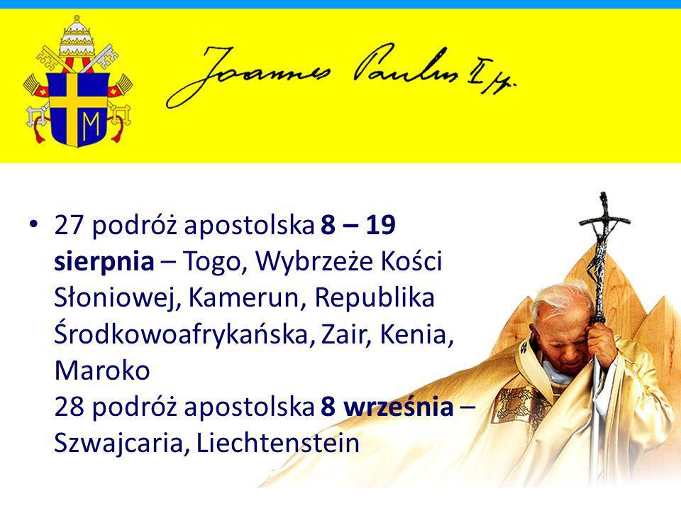 27 podróż apostolska 8 – 19 sierpnia – Togo, Wybrzeże Kości Słoniowej, Kamerun, Republika Środkowoafrykańska, Zair, Kenia, Maroko 28 podróż apostolska 8 września – Szwajcaria, Liechtenstein