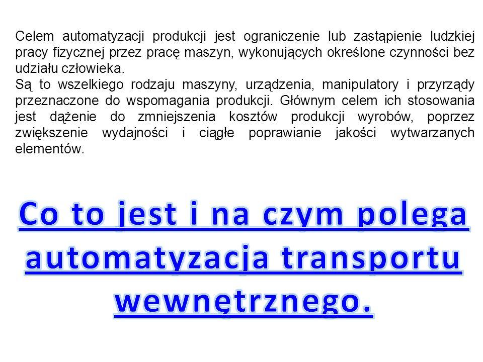 Co to jest i na czym polega automatyzacja transportu wewnętrznego.