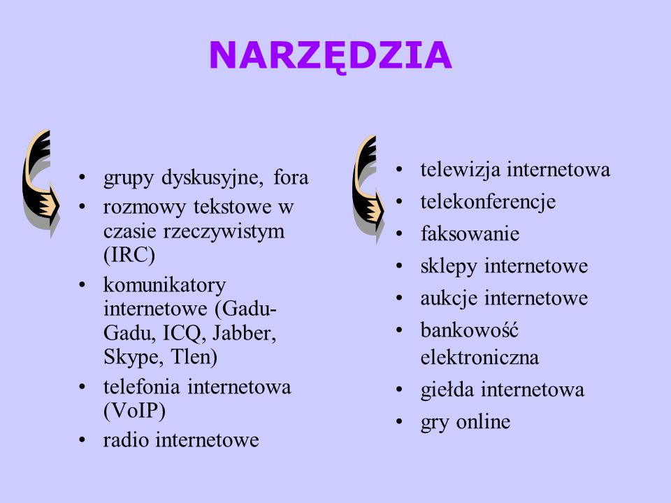 NARZĘDZIA telewizja internetowa grupy dyskusyjne, fora telekonferencje